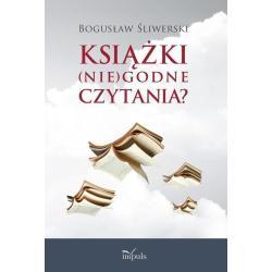 KSIĄŻKI (NIE)GODNE CZYTANIA? Bogusław Śliwerski