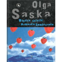 BŁĘDNE ŚCIEŻKI ARMANDA SOMBREVALA Olga Saska