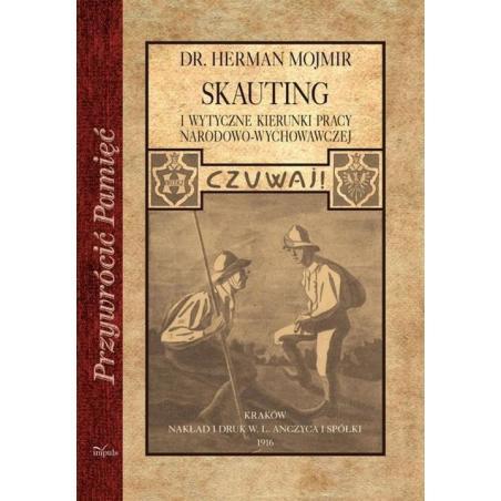 SKAUTING I WYTYCZNE KIERUNKI PRACY NARODOWO-WYCHOWAWCZEJ Herman Mojmir