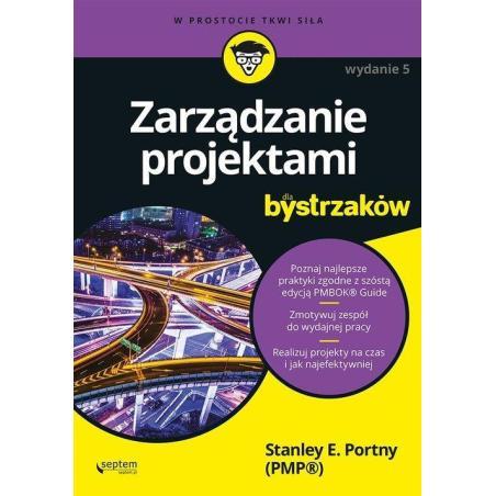 ZARZĄDZANIE PROJEKTAMI DLA BYSTRZAKÓW Stanley E. Portny