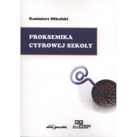 PROKSEMIKA CYFROWEJ SZKOŁY Kazimierz Mikulski