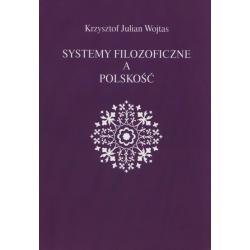 SYSTEMY FILOZOFICZNE A POLSKOŚĆ Krzysztof Julian Wojtas
