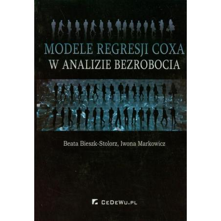 MODELE REGRESJI COXA W ANALIZIE BEZROBOCIA Beata Bieszk-Stolorz