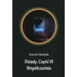 DZIADY III WSPÓŁCZEŚNIE Dawid Mielnik