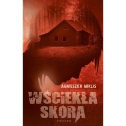 WŚCIEKŁA SKÓRA Agnieszka Miklis