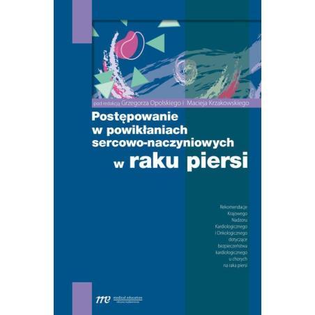 POSTĘPOWANIE W POWIKŁANIACH SERCOWO-NACZYNIOWYCH W RAKU PIERSI Grzegorz Opolski, Maciej Krzakowski
