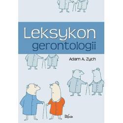 LEKSYKON GERONTOLOGII Adam Alfred Zych