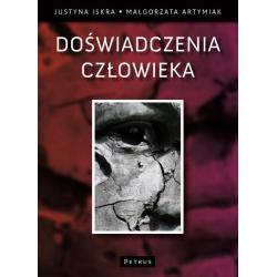 DOŚWIADCZENIA CZŁOWIEKA Małgorzata Artymiak, Justyna Iskra