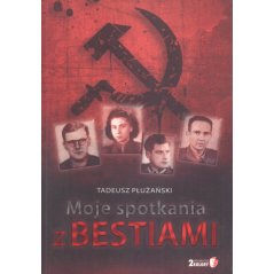 MOJE SPOTKANIA Z BESTIAMI Tadeusz Płużański