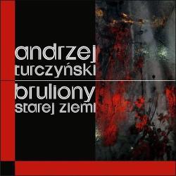 BRULIONY STAREJ ZIEMI Andrzej Turczyński