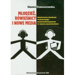 MŁODZIEŻ RÓWIEŚNICY I NOWE MEDIA Hanna Tomaszewska