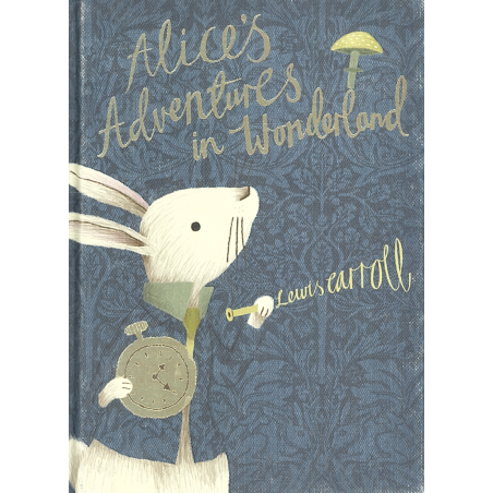 ALICE'S ADVENTURES IN WONDERLAND Lewis Carroll