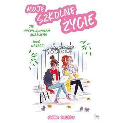 MOJE SZKOLNE ŻYCIE Sophie Dieuaide