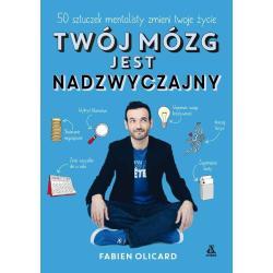 TWÓJ MÓZG JEST NADZWYCZAJNY Fabien Olicard