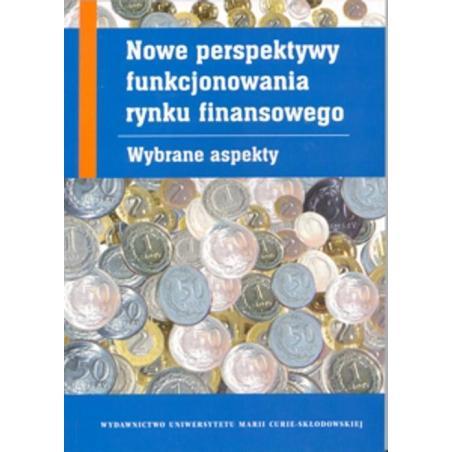 NOWE PERSPEKTYWY FUNKCJONOWANIA RYNKU FINANSOWEGO Jacek Czarecki, Robert Zajkowski