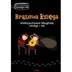 BRĄZOWA KSIĘGA DETEKTYWISTYCZNE ŁAGMIGŁÓWKI LASSEGO I MAI Martin Widmark, Helena Willis 7+