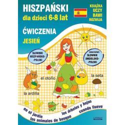 HISZPAŃSKI DLA DZIECI 6-8 LAT ĆWICZENIA JESIEŃ Katarzyna Piechocka-Empel, Hanna Jewiak