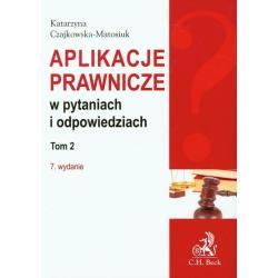 APLIKACJE PRAWNICZE W PYTANIACH I ODPOWIEDZIACH 2 Katarzyna Czajkowska-Matosiuk