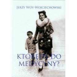 KTÓRĘDY DO MEDYCYNY? Jerzy Woy-Wojciechowski