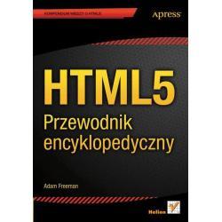 HTML5 PRZEWODNIK ENCYKLOPEDYCZNY Adam Freeman