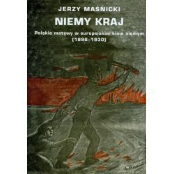NIEMY KRAJ. POLSKIE MOTYWY W EUROPEJSKIM KINIE NIEMYM 1896-1930 Jerzy Maśnicki