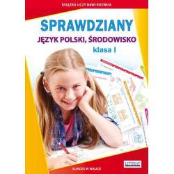 SPRAWDZIANY JĘZYK POLSKI, ŚRODOWISKO KLASA 1 Beata Guzowska