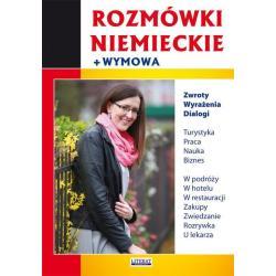 ROZMÓWKI NIEMIECKIE - WYMOWA, ZWROTY, WYRAŻENIA, DIALOGI Monika Von Basse