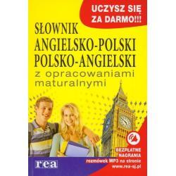 SŁOWNIK ANGIELSKO-POLSKI POLSKO-ANGIELSKI Z OPRACOWANIAMI MATURALNYMI