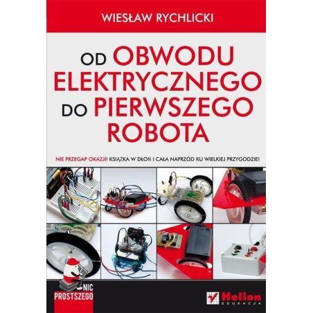 OD OBWODU ELEKTRYCZNEGO DO PIERWSZEGO ROBOTA Wiesław Rychlicki