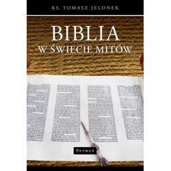 BIBLIA W ŚWIECIE MITÓW  Tomasz Jelonek