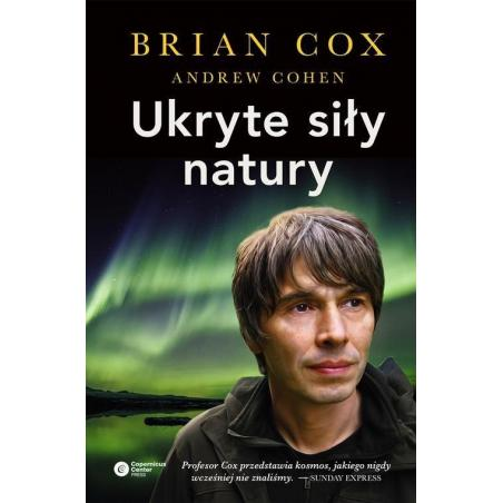 UKRYTE SIŁY NATURY Brian Cox
