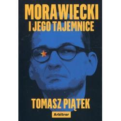 MORAWIECKI I JEGO TAJEMNICE Tomasz Piątek