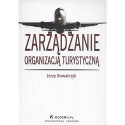 ZARZĄDZANIE ORGANIZACJĄ TURYSTYCZNĄ Jerzy Kowalczyk