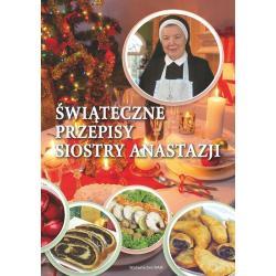ŚWIĄTECZNE PRZEPISY SIOSTRY ANASTAZJI Anastazja Pustelnik