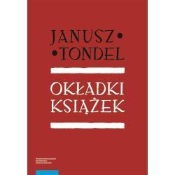 OKŁADKI KSIĄŻEK ORAZ CZASOPISM W OKRESIE MŁODEJ POLSKI I MIĘDZYWOJNIA Janusz Tondel