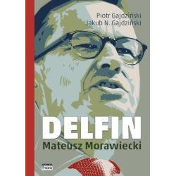 DELFIN MATEUSZ MORAWIECKI Piotr Gajdziński, Jakub N. Gajdziński