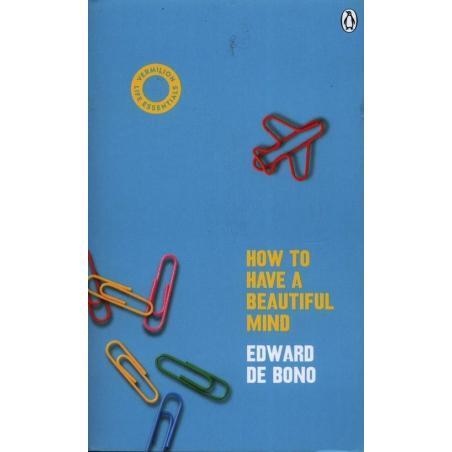 HOW TO HAVE A BEAUTIFUL MIND Bono Edward De