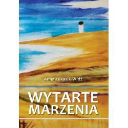 WYTARTE MARZENIA Anna Łukasik-Widz