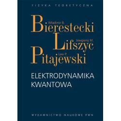 ELEKTRODYNAMIKA KWANTOWA Jewgienij M. Lifszyc, Władimir B. Bierestecki