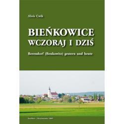 BIEŃKOWICE WCZORAJ I DZIŚ BERENDORF (BENKOWITZ) GESTERN UND HEUTE Alois Cwik