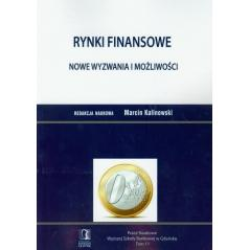 RYNKI FINANSOWE NOWE WYZWANIA I MOŻLIWOŚCI PRACE NAUKOWE WYŻSZEJ SZKOŁY BANKOWEJ W GDAŃSKU Marcin Kalinowski