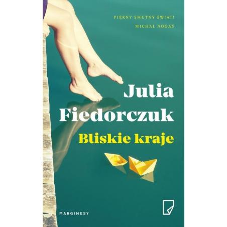 BLISKIE KRAJE Julia Fiedorczuk