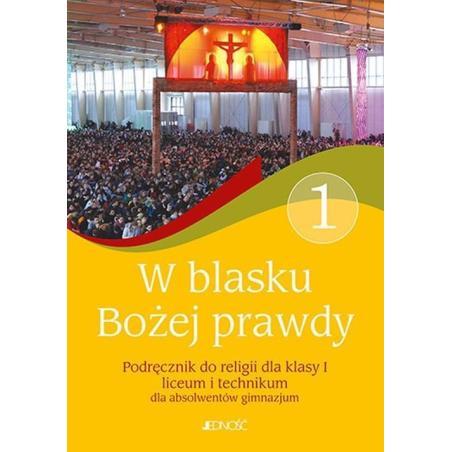 W BLASKU BOŻEJ PRAWDY 1 PODRĘCZNIK DO RELIGII Tadeusz Śmiech