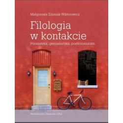 FILOLOGIA W KONTAKCIE POLONISTYKA GERMANISTYKA POSTKOLONIALIZM Małgorzata Zduniak-Wiktorowicz