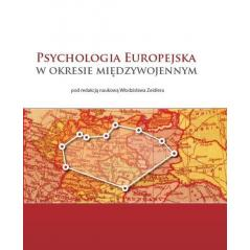 PSYCHOLOGIA EUROPEJSKA W OKRESIE MIĘDZYWOJENNYM Włodzisław Zeidler