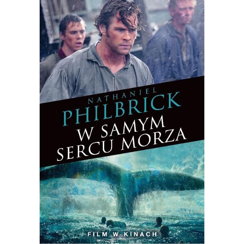 W SAMYM SERCU MORZA Nathaniel Philbrick