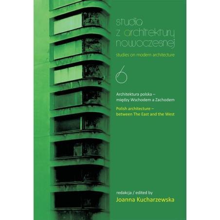 STUDIA Z ARCHITEKTURY NOWOCZESNEJ 6 ARCHITEKTURA POLSKA Joanna Kucharzewska