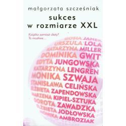 SUKCES W ROZMIARZE XXL Małgorzata Szcześniak