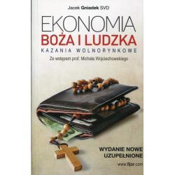 EKONOMIA BOŻA I LUDZKA KAZANIA WOLNORYNKOWE Michał Wojciechowski, Jacek Gniadek