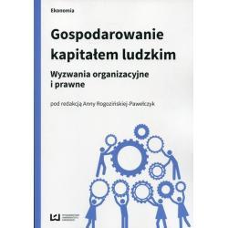 GOSPODAROWANIE KAPITAŁEM LUDZKIM Anna Rogozińska-Pawełczyk